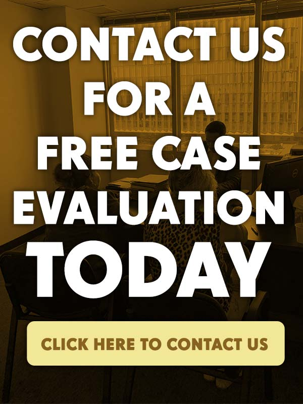 contact us for a free case evaluation today click here to contact us